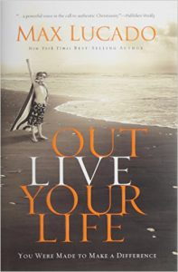 max lucado's outlive your life