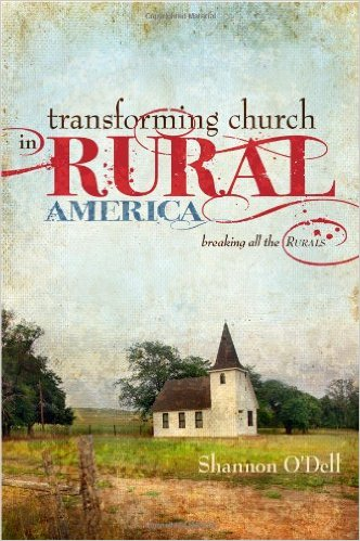 Transforming Church in Rural America by Shannon O'Dell