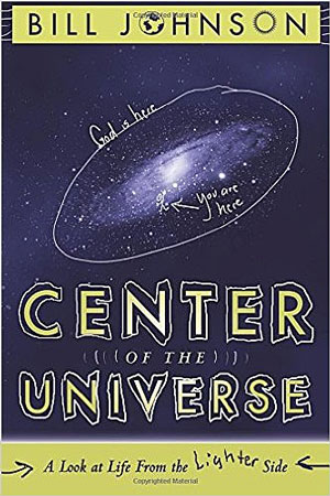 Center of the Universe by Bill Johnson book