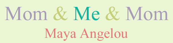 Mom & Me & Mom by Maya Angelou book review