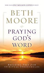 Praying God's Word by Beth Moore